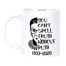 R.B.G Ruth Bader Ginsburg You Can Tell Truth Without Ruth, Ruth Bader Ginsburg Mugs Judge RBG Cup Gift 11oz,15oz